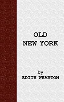 Old New York by [Wharton, Edith]