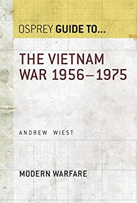 The Vietnam War 1956-1975 (Essential Histories series Book 38)