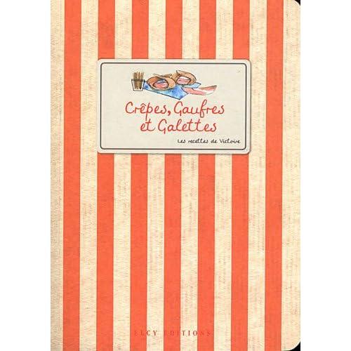 Crêpes gauffres et galettes