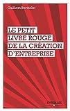 Le petit livre rouge de la création d'entreprise...
