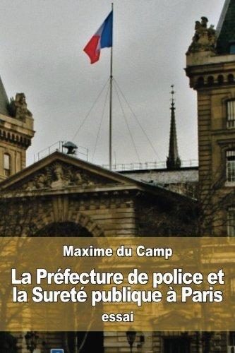 La Préfecture de police et la Sureté publique à Paris par Maxime Du Camp