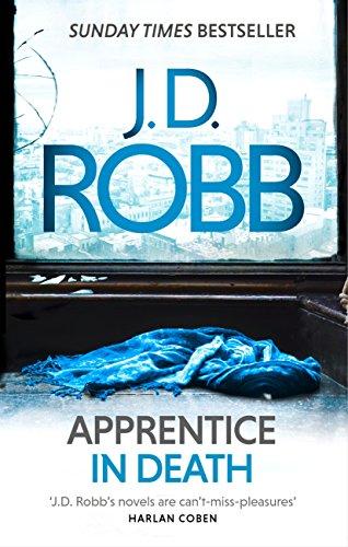 Apprentice in Death: An Eve Dallas thriller (Book 43) (English ...
