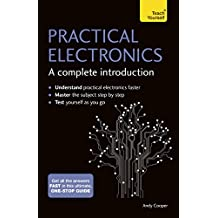 Practical Electronics: A Complete Introduction: Teach Yourself