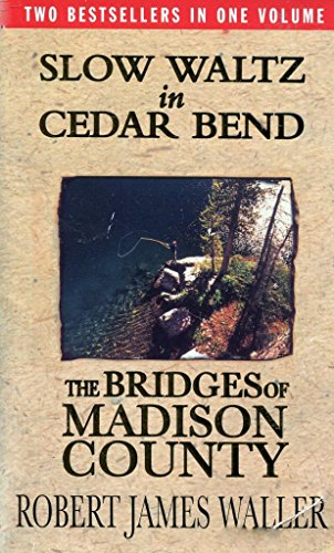 Bridges of Madison County and Slow Waltz in Cedar Bend