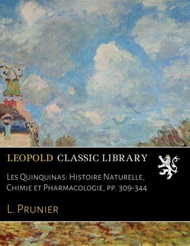 Les Quinquinas: Histoire Naturelle, Chimie et Pharmacologie, pp. 309-344