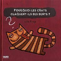 Pourquoi les chats claquent-ils des dents ? par Lila Prap