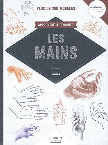 Modeles du peintre : apprendre à dessiner les mains par Gilles Cours