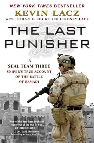 The Last Punisher: A Seal Team Three Sniper S True Account of the Battle of Ramadi by Kevin Lacz (2016-08-01)