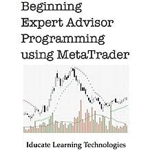 Beginning Expert Advisor Programming with MetaTrader (English Edition)