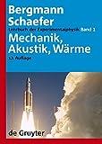 Ludwig Bergmann; Clemens Schaefer: Lehrbuch der Experimentalphysik: Lehrbuch der Experimentalphysik: Lehrbuch der Experimentalphysik 1. Mechanik - Akkustik - Wärme: Bd 1 - Klaus Lüders, Gebhard Oppen