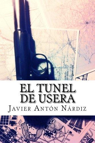 El tunel de Usera: Sobre hechos verídicos ocurridos en Madrid en 1937