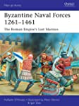 Byzantine Naval Forces 1261-1461: The...