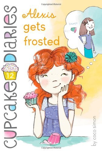 Alexis Gets Frosted (Cupcake Diaries) by Coco Simon (2013-02-05)