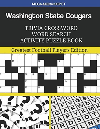 Washington State Cougars Trivia Crossword Word Search Activity Puzzle Book: Greatest Football Players Edition