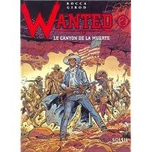 Wanted, tome 2: Le canyon de la muerte [édition originale]