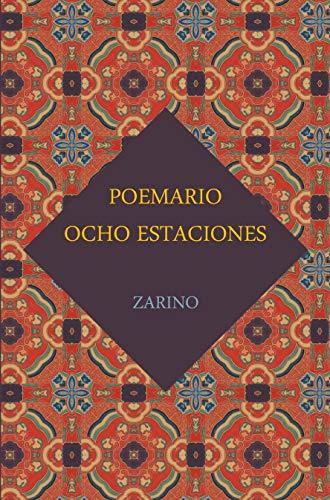Poemario Ocho Estaciones: Recuerdos de una vida por Zarino K