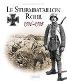 Le Sturmbatallion Rohr: 1916-1918 (French Edition) by Olivier Lapray (2010-11-30)