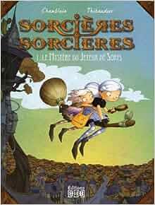 Amazon.fr - Sorcières Sorcières, Tome 1 : Le mystère du