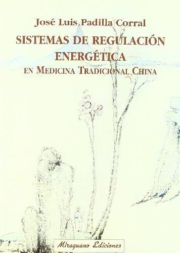 Sistemas de regulación energética en medicinatradicional china (Medicinas Blandas) por José Luis Padilla Corral