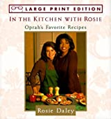 In the Kitchen With Rosie: Oprah's Favorite Recipes by Rosie Daley (1994-11-01)