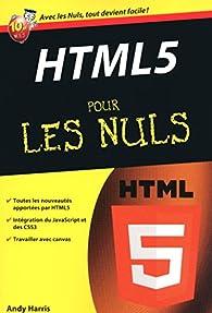 HTML 5 Poche Pour les nuls par Andy Harris