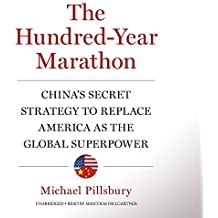 The Hundred-Year Marathon: China's Secret Strategy to Replace America as the Global Superpower by Michael Pillsbury (2015-04-01)