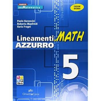 Lineamenti.math Azzurro. Ediz. Riforma. Per Le Scuole Superiori. Con Espansione Online: Lineam.math Azz.5