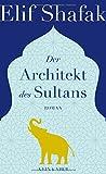 Der Architekt des Sultans von Elif Shafak