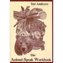 The Animal-Speak Workbook by Ted Andrews (2002-10-02)