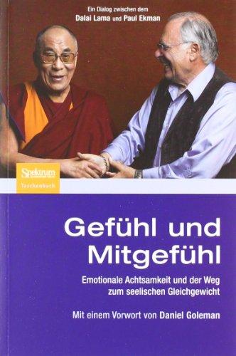 Gefühl und Mitgefühl: Emotionale Achtsamkeit und der Weg zum seelischen Gleichgewicht