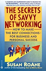 The Secrets of Savvy Networking: How to Make the Best Connections for Business and Personal Success by Susan RoAne (1993-04-01)