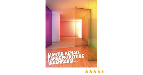 Farbgestaltung Innenraum: Amazon.de: Martin Benad, Jürgen Opitz: Bücher