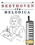 Beethoven für Melodica: 10 Leichte Stücke für Melodica Anfänger Buch
