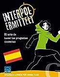 Interpol ermittelt / Interpol ermittelt (Spanisch): Spanisch lernen für Krimi-Fans / Spiel