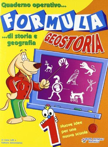 Formula geostoria. Quaderno operativo di storia e geografia. Per la 1 classe elementare