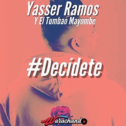 #Decidete - Yasser Ramos