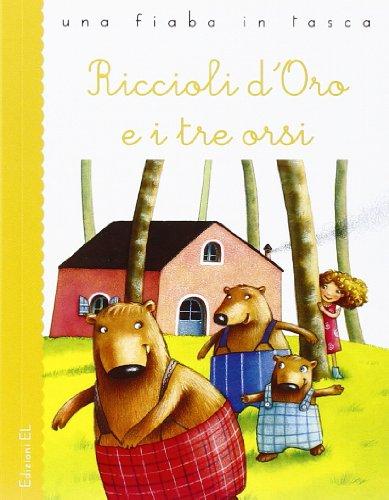 Riccioli d'oro e i tre orsi. Ediz. illustrata