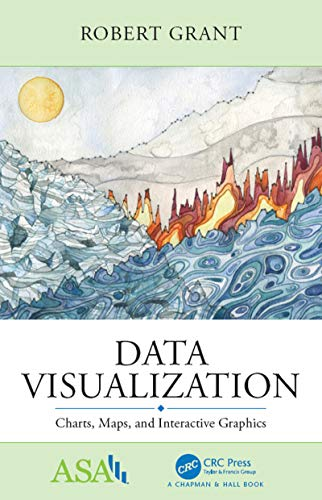Data Visualization: Charts, Maps, and Interactive Graphics (ASA-CRC Series on Statistical Reasoning in Science and Society) (English Edition)