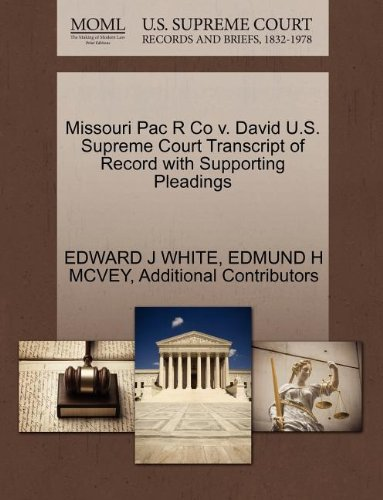 Missouri Pac R Co v. David U.S. Supreme Court Transcript of Record with Supporting Pleadings