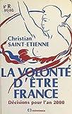 La volonté d'être France : décisions pour l'an 2000