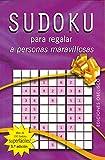 Sudoku para regalar a personas maravillosas (LIBROS SINGULARES)