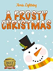 A FROSTY CHRISTMAS (Children Christmas Books, Bedtime Stories, Early Readers): Christmas Stories, Christmas Jokes, and More! (Christmas Books for Children) (English Edition)