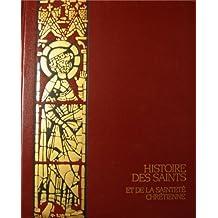 Histoire des saints et de la sainteté chrétienne (11 volumes)