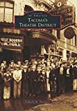 Tacoma's Theater District (Images of America) by Kimberly M. Davenport (2015-09-07)