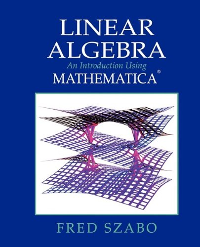 Linear Algebra with Mathematica: An Introduction Using Mathematica