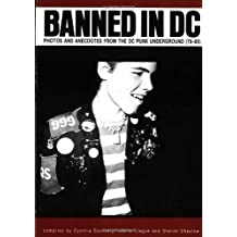 Banned in DC: Photos and Ancedotes from the DC Punk Underground (1979-85)