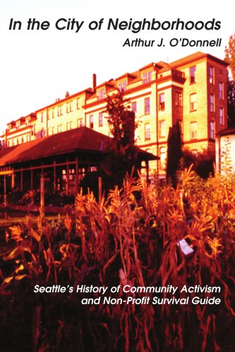In the City of Neighborhoods: Seattle's History of Community Activism and Non-Profit Survival Guide