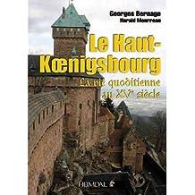 LeHaut-Koenigsbourg La Vie Quotidienne Au Xve Siecle by Bernage, Georges ( Author ) ON Nov-15-2011, Hardback