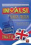 Il libro per la prova nazionale INVALSI di terza media. Prove simulate di inglese strutturate secondo le indicazioni ministeriali. Per la Scuola media