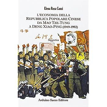 L'economia Della Repubblica Popolare Cinese. Da Mao Tze-Tung A Deng Xiao-Ping (1949-1992)